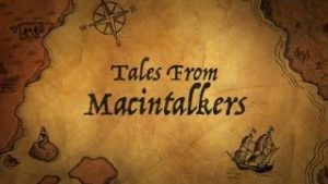 Watch New Macintalkers video – Tale from Macintalkers